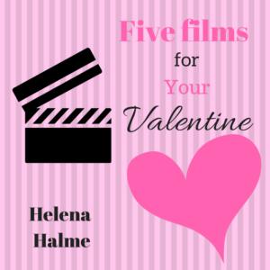 My Five Favourite Valentine's Films - Helena Halme Author