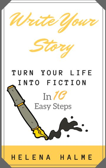 Write Your Story: Turn Your Life into Fiction in 10 Easy Steps