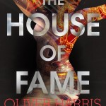 Book Review: The House of Fame by Oliver Harris